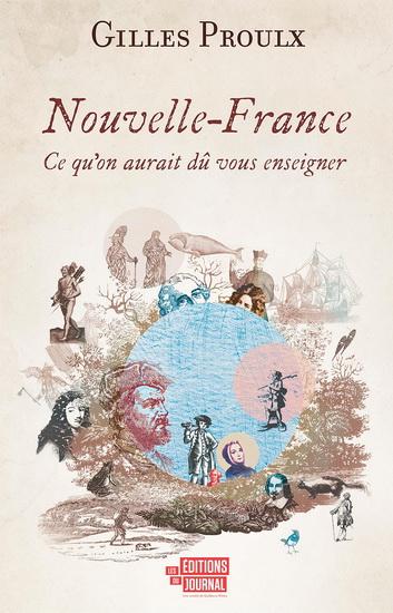 Nouvelle-France : ce qu'on aurait dû vous enseigner