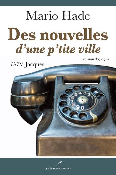 Des nouvelles d'une p'tite ville : 1970, Jacques