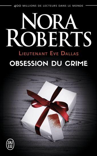 Obsession du crime. « Lieutenant Eve Dallas »