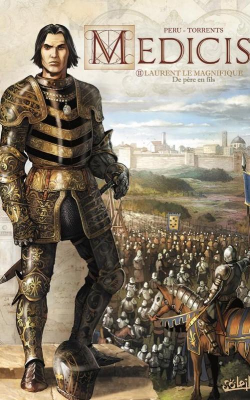 Médicis. 2, Laurent le Magnifique, 1449-1492 : de père en fils.