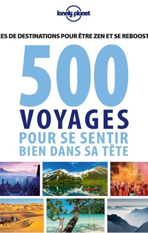 500 voyages pour se sentir bien dans sa tête