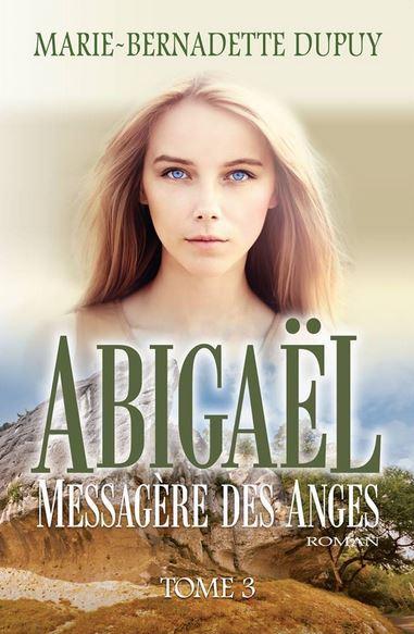 Abigaël. 3, La messagère des anges