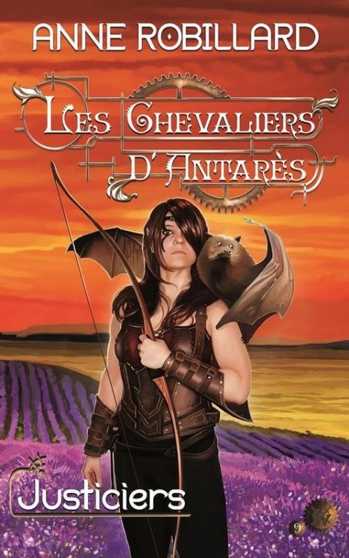 Justiciers. Les chevaliers d'Antarès (tome 9)
