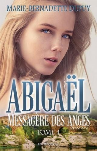 Abigaël. 4, La messagère des anges