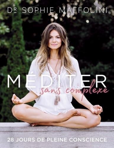 Méditer sans complexe : 28 jours de pleine conscience