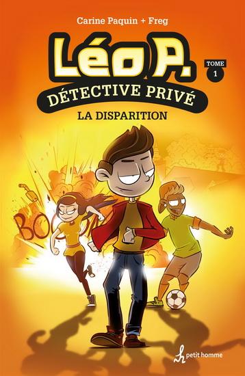 Léo P., détective privé. 1, La disparition