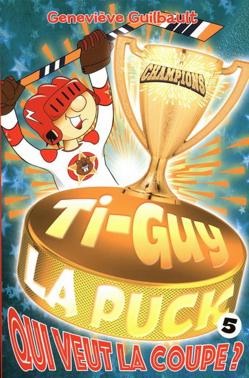 Ti-Guy La Puck. 5, Qui veut la coupe?