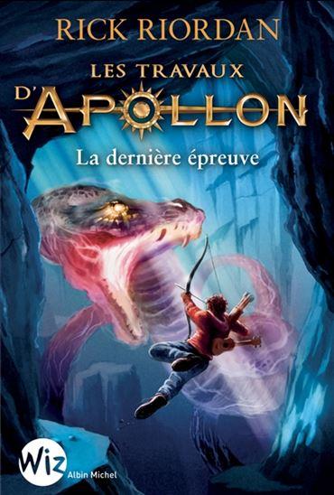 Les travaux d'Apollon. 5, La dernière épreuve